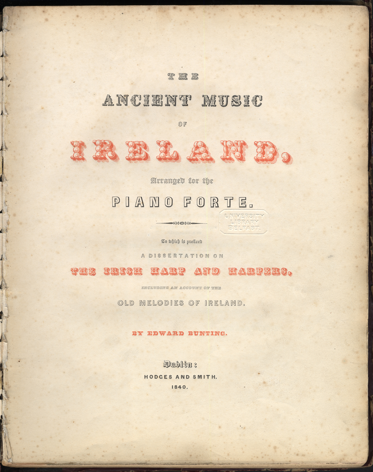 MS 4/43, The ancient music of Ireland : arranged for the piano forte ; to which is prefixed a dissertation on the Irish harp and harpers, including an account of the old melodies of Ireland