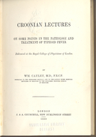 Croonian lectures: on some points in the pathology and treatment of typhoid fever