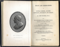 Essays and observations on natural history, anatomy, physiology, psychology, and geology. By John Hunter ... being his posthumous papers on those subjects, arranged and rev., with notes; to which are added the introductory lectures on the Hunterian collection of fossil remains ... by Richard Owen